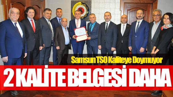 Samsun TSO'ya 'Kalite Belgesi'