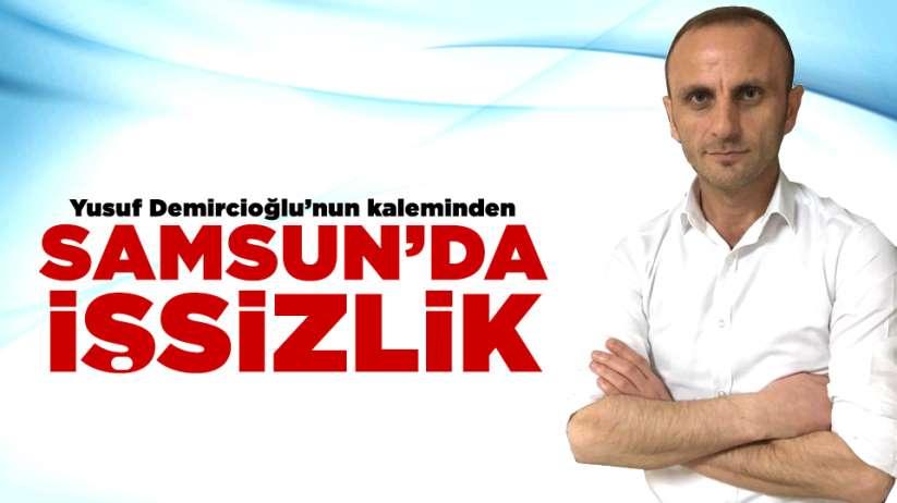 SAMSUN'DA İŞSİZLİK