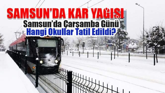 Samsun Haberleri: Samsun'da Çarşamba Günü Hangi Okullar Tatil Edildi?