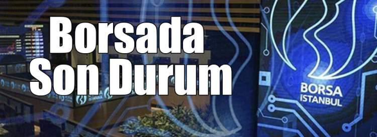 Borsada Son Durum