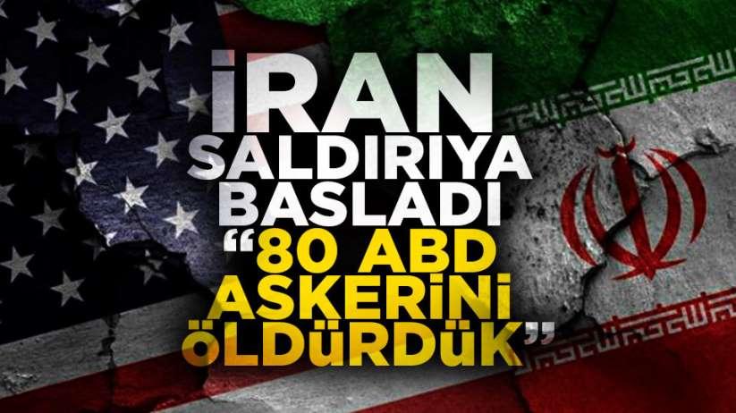 İran Saldırıya başladı' 80 ABD askerini öldürdük'