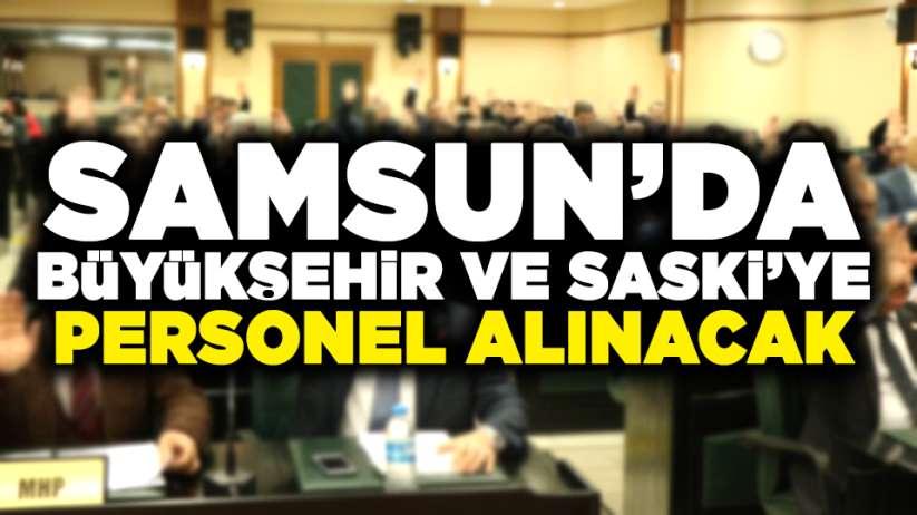 Samsun'da Büyükşehir ve SASKİ'ye personel alınacak!