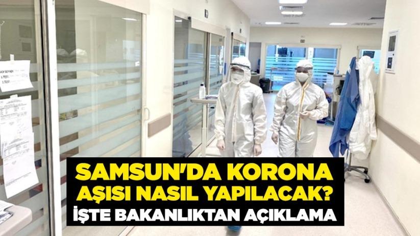 Samsun'da korona aşısı nasıl yapılacak? İşte Bakanlıktan açıklama