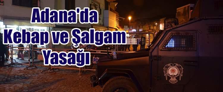 Adana'da Kebap ve Şalgam Yasağı