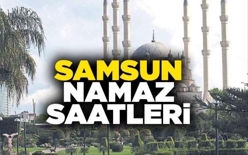 9Aralık Pazartesi Samsun'da namaz saatleri, cuma ezanı kaçta?