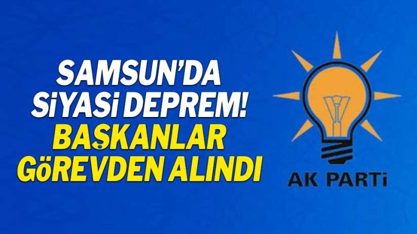 Samsun'da siyasi deprem! Başkanlar görevden alındı