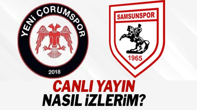 Samsunspor Yeni Çorumspor maçı canlı yayın nasıl izlerim?