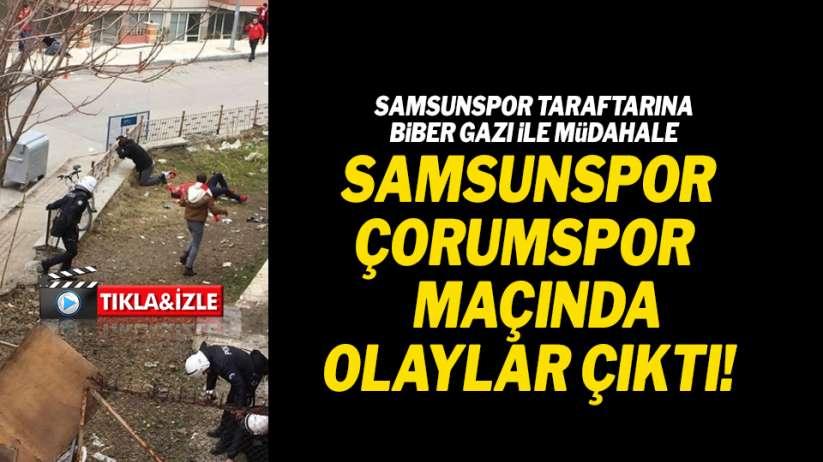 Samsunspor Yeni Çorumspor maçında olaylar çıktı!