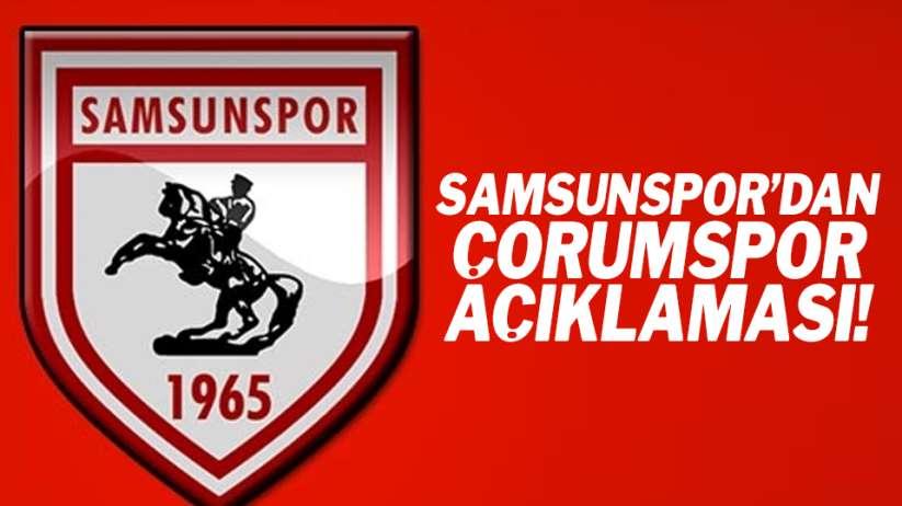 Samsunspor'dan Çorumspor maçı açıklaması!