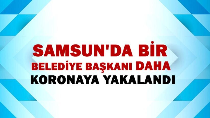 Samsun'da bir belediye başkanı daha koronaya yakalandı