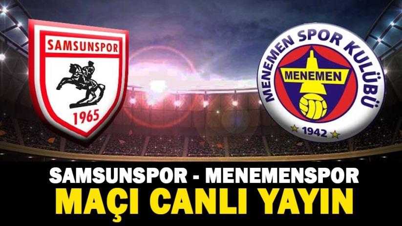 Samsunspor - Menemenspor maçı canlı yayın