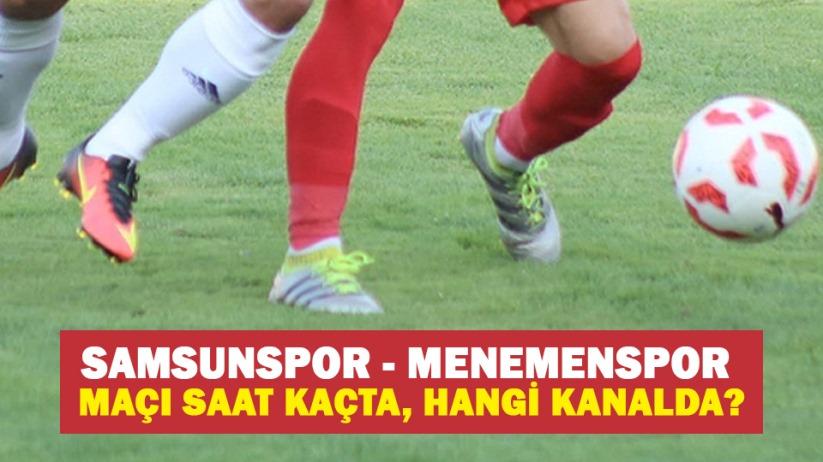 Samsunspor - Menemenspor maçı saat kaçta, hangi kanalda?