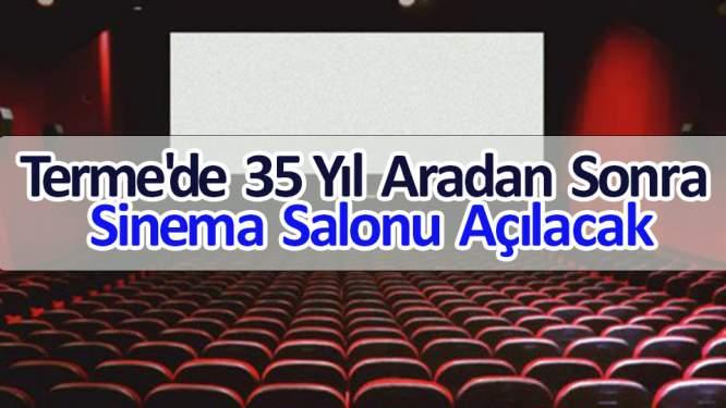 Terme'de 35 yıl aradan sonra sinema salonu açılacak