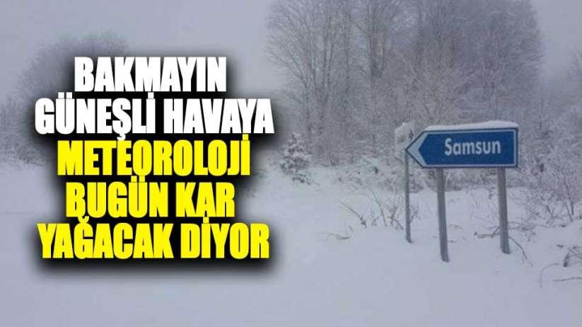 Samsun'da bugün kar yağacak