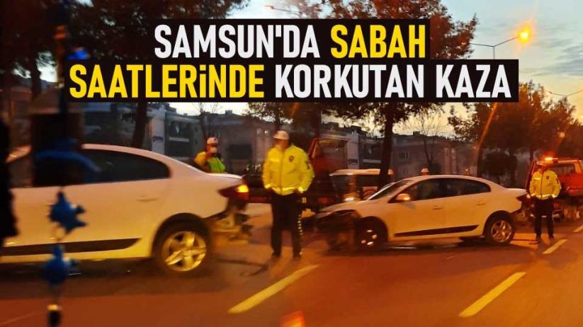 Samsunda sabah saatlerinde korkutan kaza