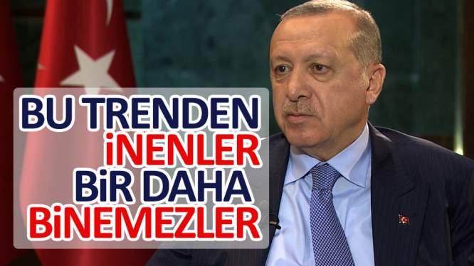 Erdoğan: Bu trenden inenler bir daha bu trene binemezler