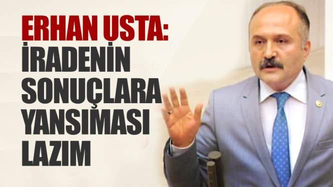 Erhan Usta iradenin sonuçlara yansıması lazım