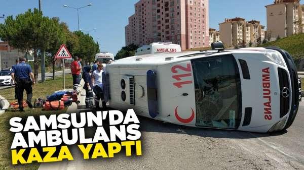Samsun'da ambulans kaza yaptı