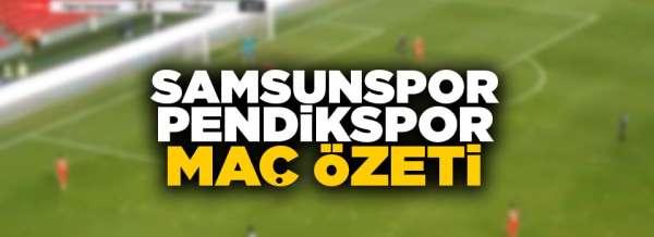 Samsunspor Pendikspor maç özeti 2-0 goller