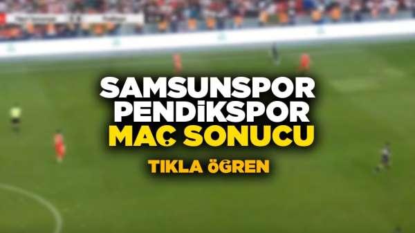 Samsunspor Pendikspor maç sonucu
