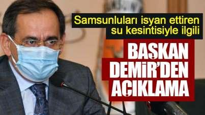 Samsun'daki su kesintisiyle ilgili açıklama