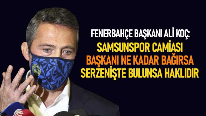 Ali Koç, Samsunspor maçını örnek verdi