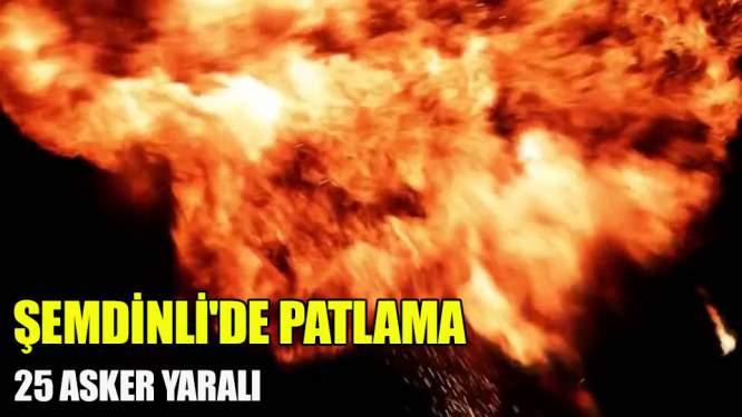 Şemdinli'de Patlama! 25 Asker Yaralı