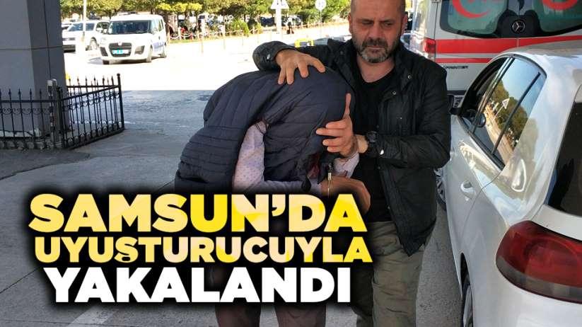 Samsun'da uyuşturucuyla yakalandı