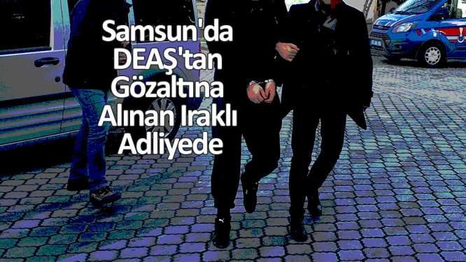Samsun Haberleri: Samsun'da DEAŞ'tan Gözaltı