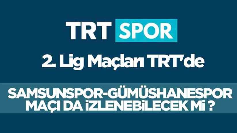 2. Lig Maçları TRT'de Samsunspor - Gümüşhanespor maçı izlenebilecek mi?