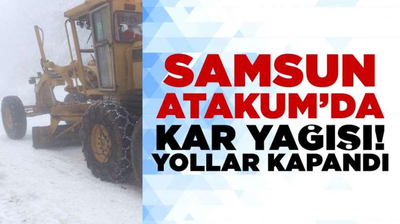 Samsun Atakum'da kar yağışı!