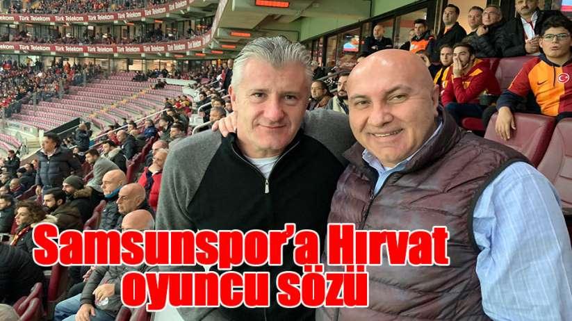 Samsunspor'a Hırvat oyuncu sözü