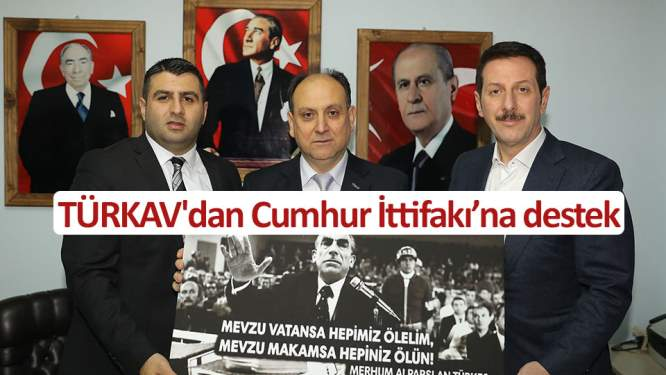 TÜRKAV'dan Cumhur İttifakı'na destek