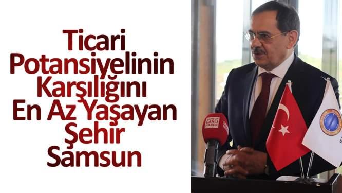 Mustafa Demir, Samsun'un ticari potansiyelinden söz etti