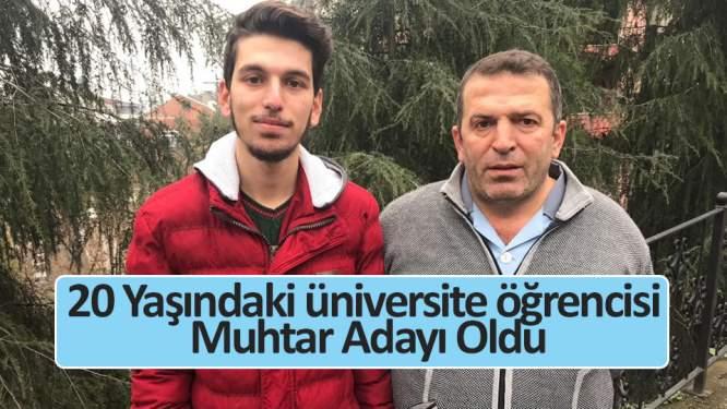 20 yaşındaki üniversite öğrencisi muhtar adayı oldu