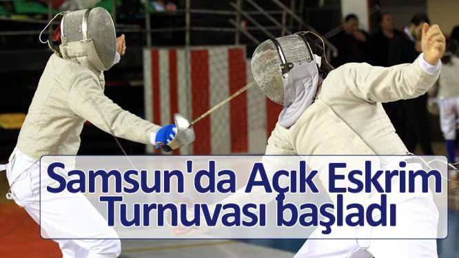 Samsun'da Açık Eskrim Turnuvası başladı