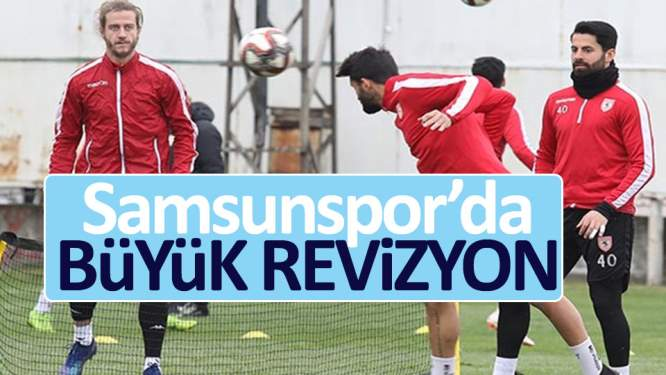 Samsunspor'da büyük revizyon