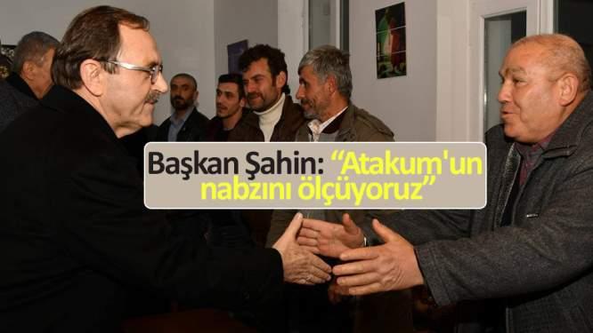 Başkan Şahin: 'Atakum'un nabzını ölçüyoruz'