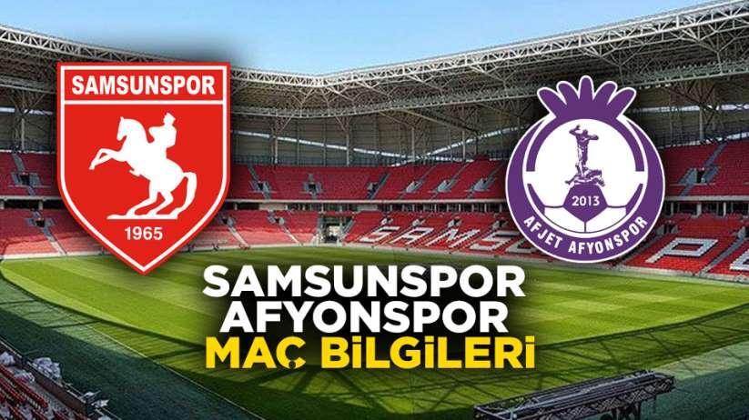 Samsunspor Afyonspor maç bilgileri