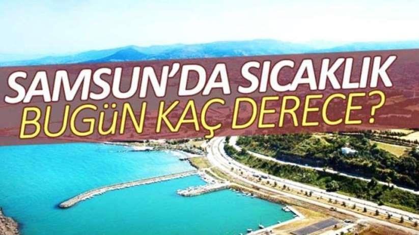 Samsun'da sıcaklık bugün kaç derece olacak? 9 Şubat Salı 2021