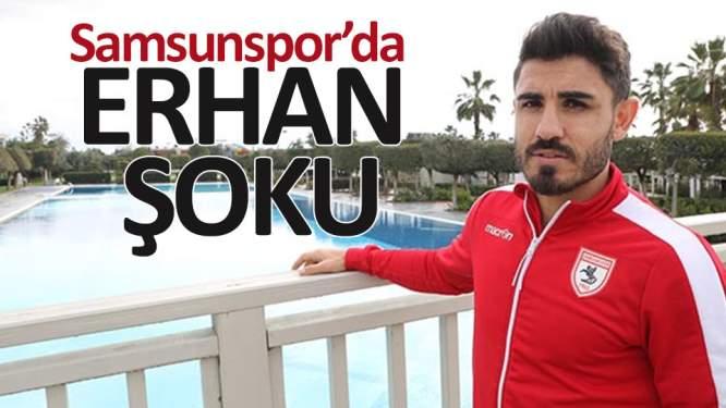 Samsunspor'da Erhan şoku