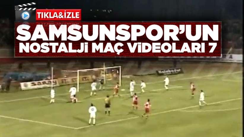 Samsunspor'un Nostalji Maç Videoları 7