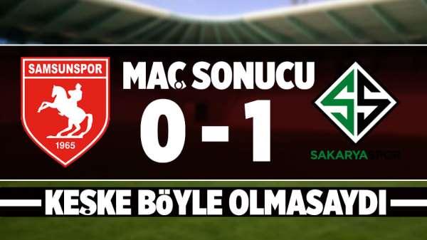 Samsunspor Sakaryaspor maç sonuçu