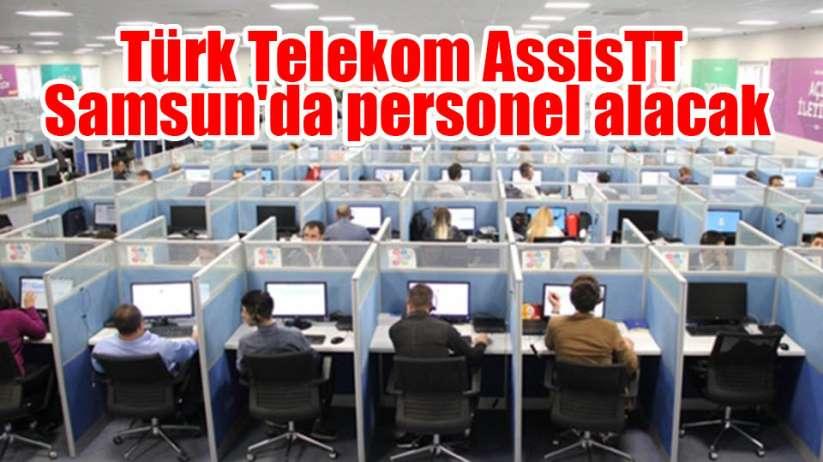 Türk Telekom AssisTT Samsun'da personel alacak