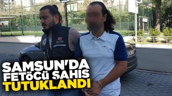 Samsun'da FETÖCÜ şahıs tutuklandı