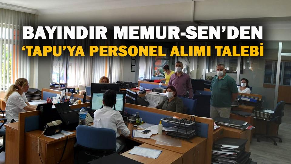 Bayındır Memur-Sen'den 'tapu'ya personel alımı talebi