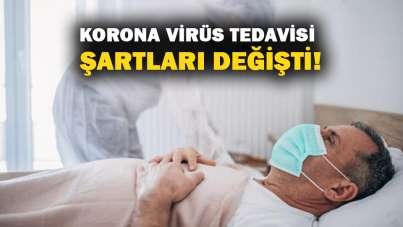 Korona virüs tedavisi şartları değişti!