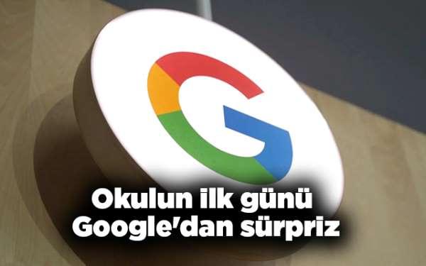 Okulun ilk günü Google'dan sürpriz