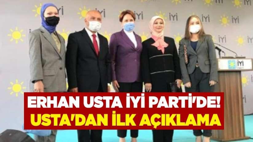 Erhan Usta İYİ Partide! Ustadan ilk açıklama