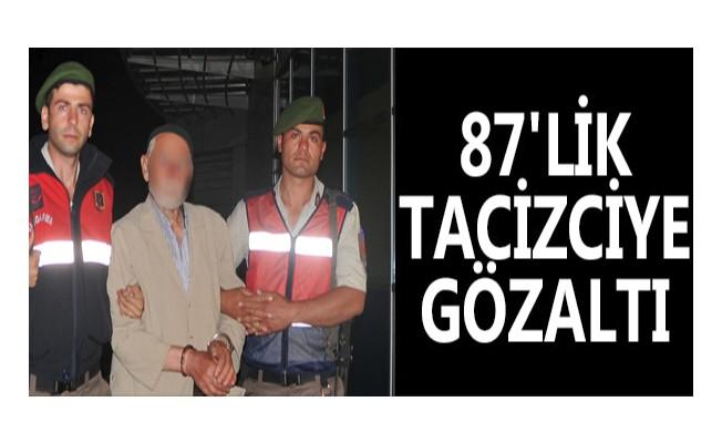 87`lik tacizciye gözaltı